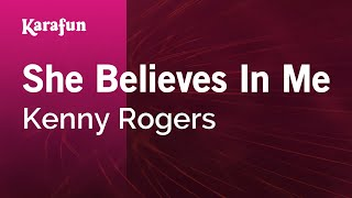 Karaoke She Believes In Me - Kenny Rogers *