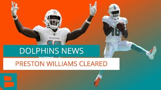 Miami Dolphins News: Preston Williams Cleared For Training Camp