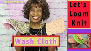 Lets Loom Knit A Wash Cloth
