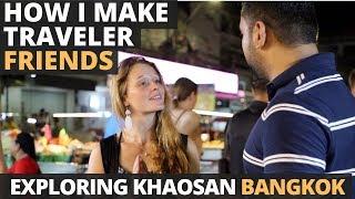 How I make friends during Travel? - Talking to Travelers While Exploring Khaosan Street of Bangkok