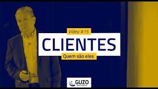 Vídeo #15 - Clientes, quem são eles? - Gestão de Negócios