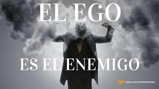 #093 - El Ego Es El Enemigo - Un Resumen De Libros Para Emprendedores