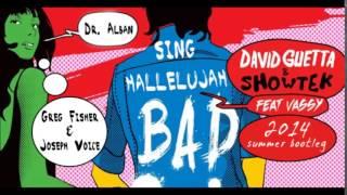 Dr Alban D Guetta Showtek Vassy  Sing Hallelujah Bad Greg & Joseph 2014 Summer Bootleg