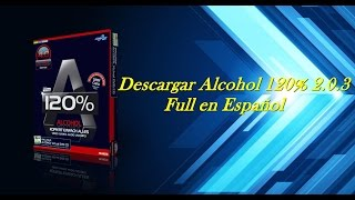 DESCARGAR ALCOHOL 120% FULL ESPAÑOL PARA WINDOWS 7, 8, 8.1 Y 10