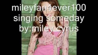 mileyfan4ever100 singing someday by:miley cyrus