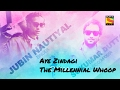 Aye Zindagi - The Millenial Whoop - Jubin Nautiyal - Sukumar Dutta - SonyLIV Music