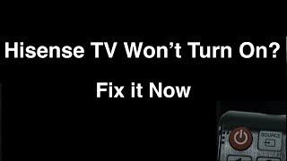 Hisense Smart TV won't turn on  -  Fix it Now