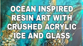 #12 Ocean Inspired Resin Art With Acrylic Crystals And Crushed Glass