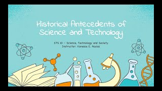 STS 10 Ch.1 Lesson 1- Historical Antecedents of Science and Technology (Part 1)