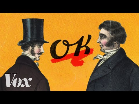 "Why we say ""OK"" - A close look at how cheesy joke from the 1830s became the most widely spoken word in the world."