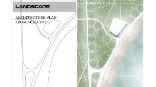 Landscape Architectural Plan - Photoshop - Architecture
