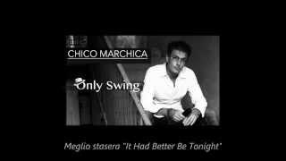 Chico Marchica - Meglio stasera Cover  (It Had Better Be Tonight)