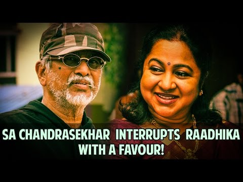SA-Chandrasekhar-interrupts-Raadhika-with-a-favour-05-03-2016