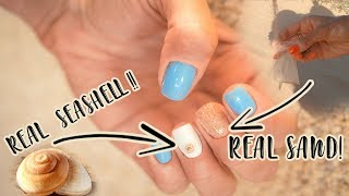 I Did REAL BEACH SAND And SEASHELL Nails!
