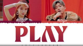 CHUNGHA- 'PLAY' (Feat Changmo) Lyrics [Color Coded_Han_Rom_Eng]