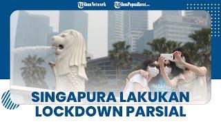 Singapura Tak Jadi Hidup Berdampingan dengan Covid-19, Kembali Lockdown Parsial
