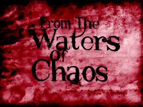 From the Waters of Chaos - A Heretic's Ambition