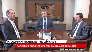 Hasan Kılca, Mehmet Hançerli'yi ziyaret etti