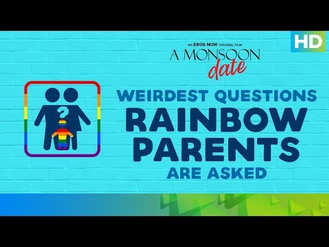 Weirdest Questions Rainbow Parents Are Asked | A Monsoon Date | Eros Now Original | Streaming Now
