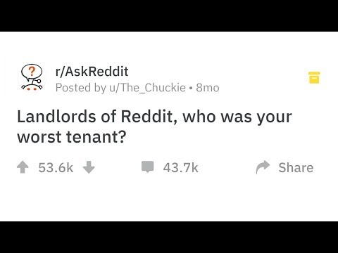 Fed Up Landlords Reveal The Worst Tenants Of All Time - BrainyDude
