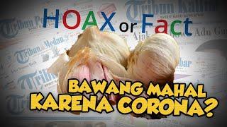 Hoax or Fact: Harga Bawang Melonjak Disebabkan oleh Penyebaran Virus Corona?