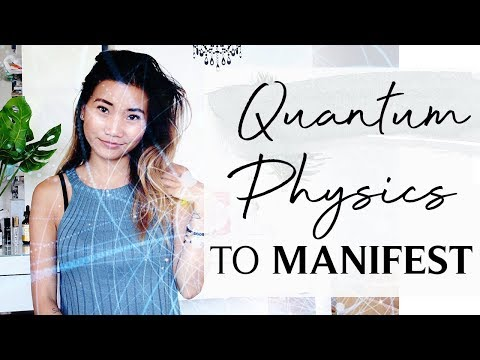 HOW TO USE QUANTUM PHYSICS FOR LAW OF ATTRACTION TO MANIFEST