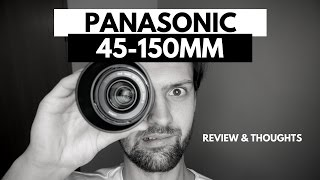 Panasonic Lumix G Vario 45-150mm II Lens Review - Budget M4/3 Zoom Lens