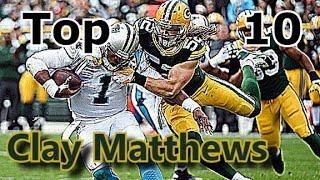 Clay Matthews Top 10 Plays Of Career