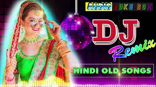 Hindi Old Dj Song💕 90's Hindi Superhit Dj Mashup Remix Song 💕 Old is Gold Hi Bass Dholki Mix