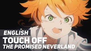 "The Promised Neverland - ""Touch Off"" 