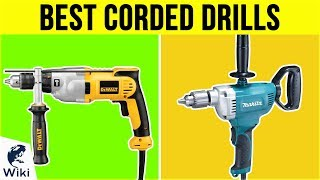 10 Best Corded Drills 2019