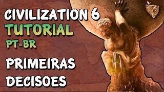 """📘 Civilization 6 Tutorial """"Primeiras Decisões"""" - Como Jogar Civ 6 Português PT-BR"""