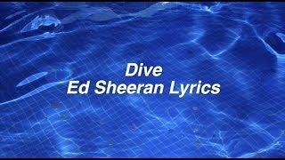 Dive || Ed Sheeran Lyrics