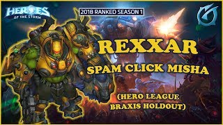Grubby | Heroes of the Storm - Rexxar - Spam Click Misha - Braxis Holdout