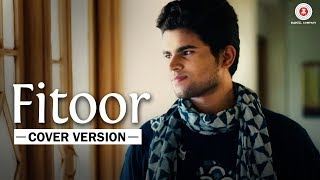 Fitoor Cover Version  Ayushmaan Titoria