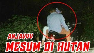 """NIATNYA RIDING"" KETEMU ORANG PACARAN MESUM DI HUTAN"