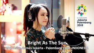 Lagu J Fla Bright As The Sun Asian Games 2018