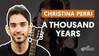 A Thousand Years - Christina Perri (aula de violão)