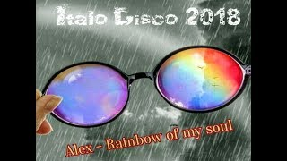 Italo Disco 2018. Alex - Rainbow of my soul