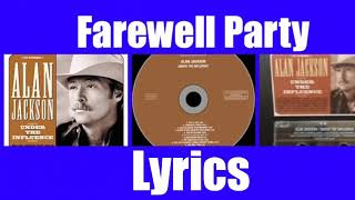 Alan Jackson  - Farewell Party live 1999 Lyrics