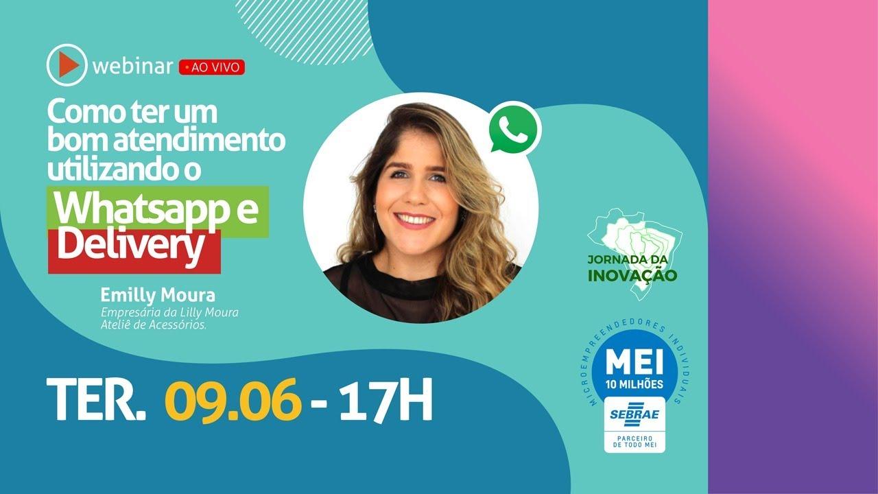 Webinar - Como ter um bom atendimento utilizando o whatsapp e o delivery (com Lilly Moura e Wellington Amarante)