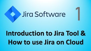 Jira Tutorial Part1 - Introduction to Jira Tool & How to use Jira on Cloud