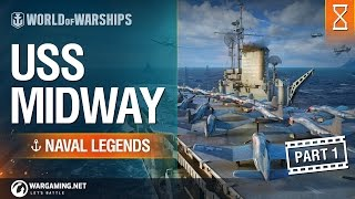 Naval Legends: USS Midway. Part 1 | World of Warships