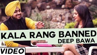 Kala Rang  Deep Bawa