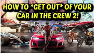 How To *GET OUT* Of Your Car in The Crew 2! (Guide)