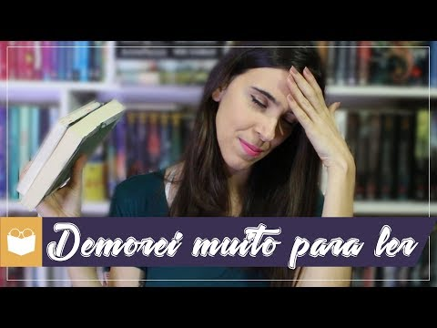 DEMOREI MUITO PARA LER | Admirável Leitor