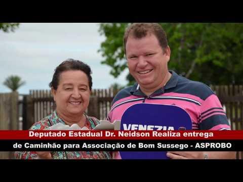 VÍDEO: DR. NEIDSON REALIZA ENTREGA DE CAMINHÃO PARA ASSOCIAÇÃO DO BOM SOSSEGO (ASPROBOS)