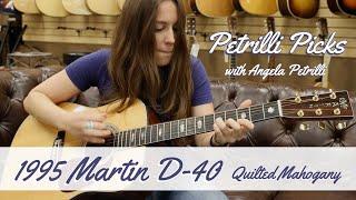 Petrilli Picks: 1995 Martin D 40 Quilted Mahogany   Normans Rare Guitars