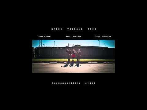 Kadri Voorand Trio   Kosmogooniline etu¨u¨d online metal music video by KADRI VOORAND