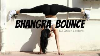 BHANGRA BOUNCE - DJ Green Lantern (NEW TRAP 2013)